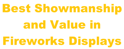 Best Showmanship  and Value in  Fireworks Displays